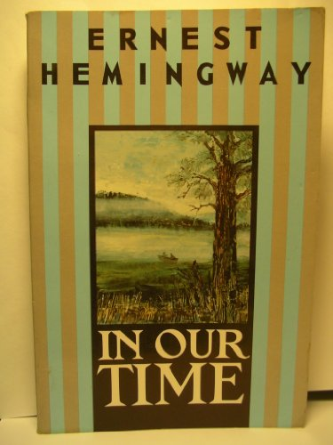 9780684718026: In Our Time: Stories by Ernest Hemingway