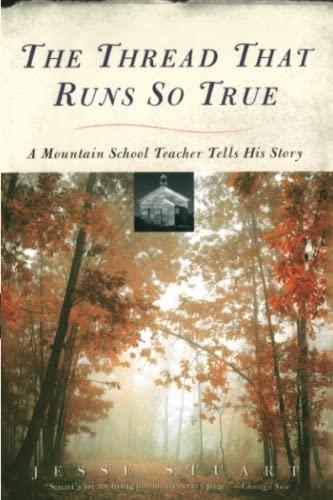 9780684719047: The Thread That Runs So True: A Mountain School Teacher Tells His Story
