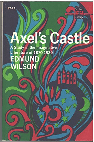 9780684719382: Axel's castle;: A study in the imaginative literature of 1870-1930 (The Scribner library)