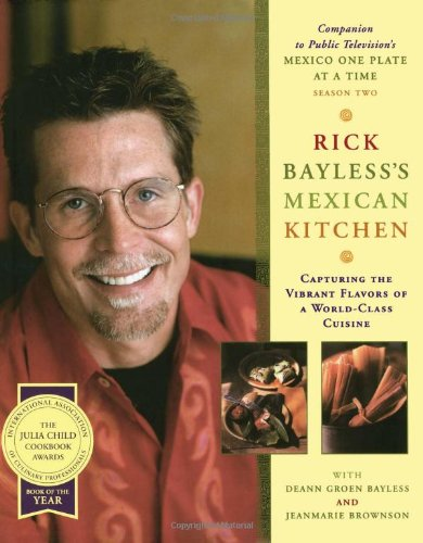 9780684800066: Rick Bayless's Mexican Kitchen: Capturing the Vibrant Flavors of a World-Class Cuisine