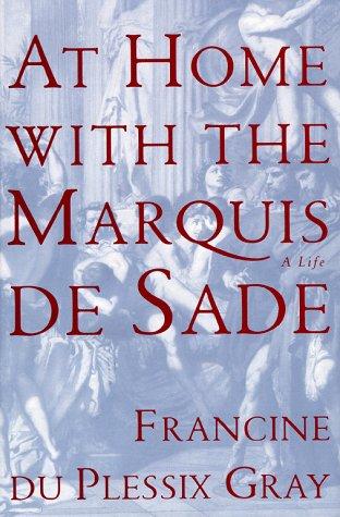 9780684800073: At Home with the Marquis De Sade: A Life