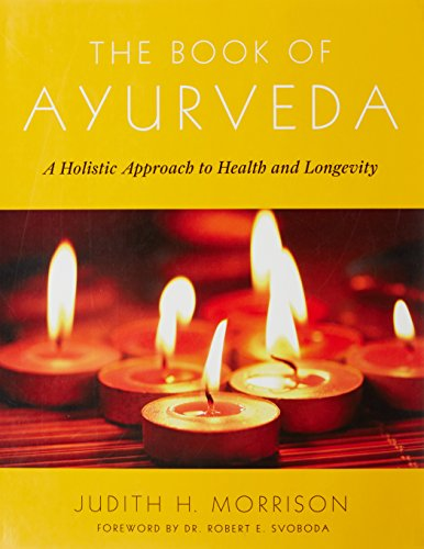 9780684800172: The Book of Ayurveda: A Holistic Approach to Health and Longevity