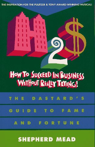 9780684800202: How to Succeed in Business without Really Trying