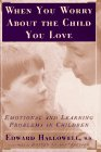 9780684800905: WHEN YOU WORRY ABOUT THE CHILD YOU LOVE: Emotional and Learning Problems in Children