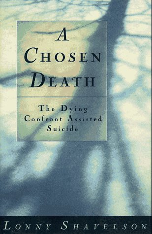 9780684801001: A Chosen Death: The Dying Confront Assisted Suicide
