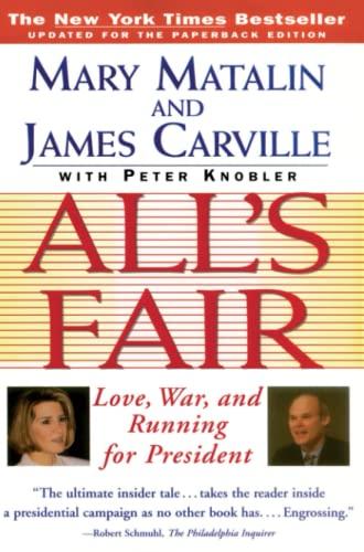 9780684801339: All's Fair: Love, War and Running for President