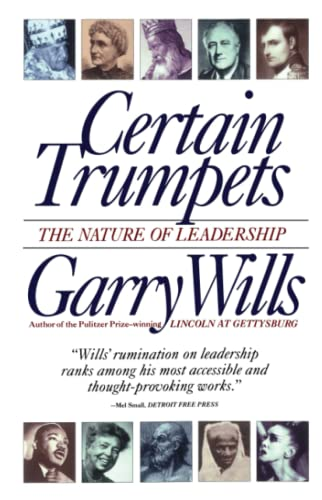 9780684801384: Certain Trumpets: The Nature of Leadership