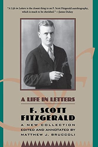9780684801537: F. Scott Fitzgerald: A Life in Letters: A New Collection Edited and Annotated by Matthew J. Bruccoli
