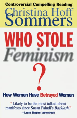 9780684801568: Who Stole Feminism?: How Women Have Betrayed Women