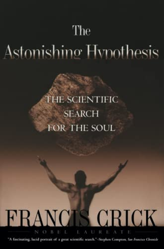 9780684801582: Astonishing Hypothesis: The Scientific Search for the Soul