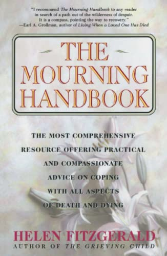 The Mourning Handbook: The Most Comprehensive Resource: Fitzgerald, Helen