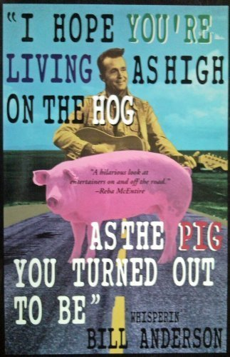 9780684801742: I Hope You Are Living As High on the Hog As the Pig You Turned Out to Be