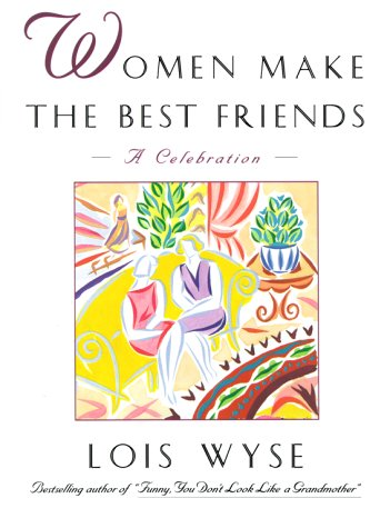 9780684801889: Women Make the Best Friends: A Celebration