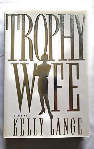 Trophy Wife: Lange, Kelly