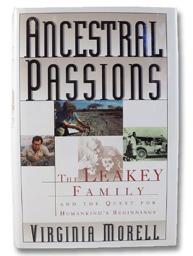 9780684801926: Ancestral Passions: The Leakey Family and the Quest for Humankind's Beginnings