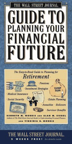 Wall Street Journal Guide to Planning Your: Morris, Kenneth M.