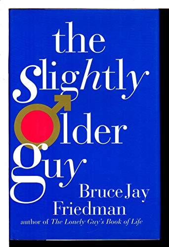 9780684802060: Slightly Older Guy, The