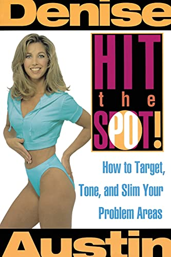 9780684802183: Hit the Spot: How to Target, Tone, and Slim Your Problem Areas
