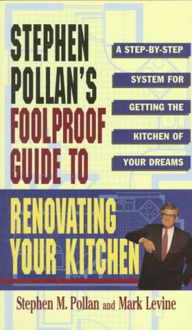 9780684802275: Stephen Pollan's Foolproof Guide to Renovating Your Kitchen