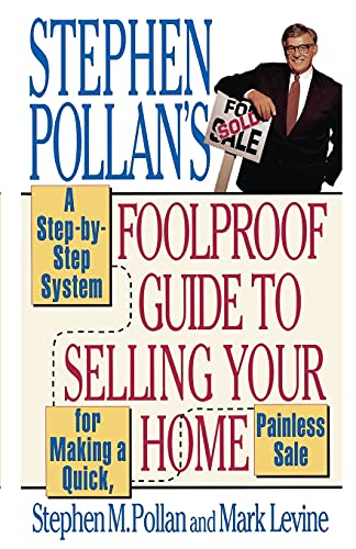 Stephen Pollan's Foolproof Guide to Selling Your Home (0684802295) by Pollan, Stephen M.; Levine, Mark