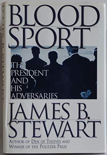 9780684802305: Blood Sport: The President and His Adversaries