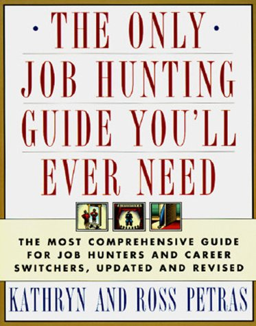 9780684802367: The Only Job Hunting Guide You'll Ever Need: The Most Comprehensive Guide for Job Hunters and Career Switchers