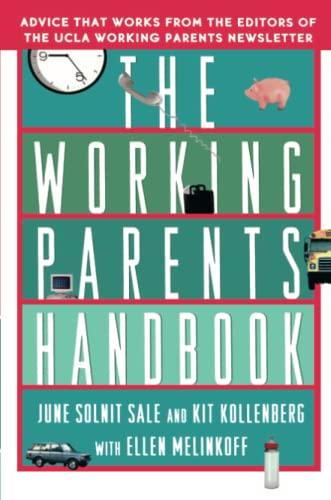 The Working Parents Handbook: Sale, June Solnit; Kollenberg, Kit