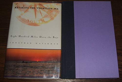 9780684802428: Kayaking the Vermilion Sea: Eight Hundred Miles Down the Baja