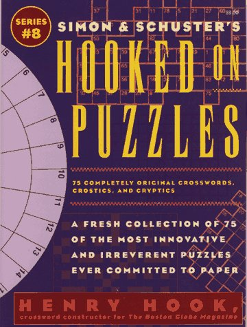 SIMON & SCHUSTER HOOKED ON PUZZLES #8 (Simon & Schuster's Hooked on Puzzles Series , No 8) (0684802643) by Hook, Henry