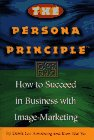 The Persona Principle: How to Succeed in: Armstrong, Derek