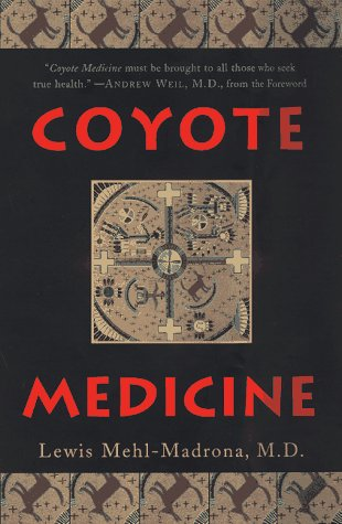 9780684802718: Coyote Medicine: Lessons from Native American Healing