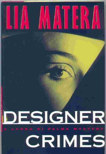 DESIGNER CRIMES: A LAURA DI PALMA MYSTERY: Matera, Lia