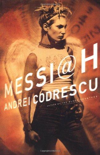 Messiah: A Novel: Codrescu, Andrei