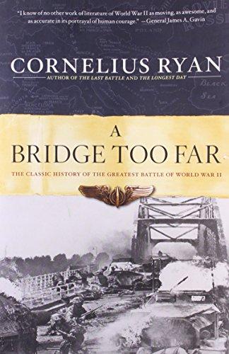 9780684803302: A Bridge Too Far: The Classic History of the Greatest Battle of World War II