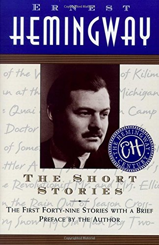 The Short Stories: The First Forty-nine Stories: Hemingway, Ernest