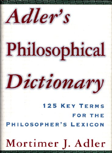 9780684803609: Adler's Philosophical Dictionary: 125 Key Terms for the Philosopher's Lexicon