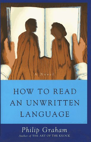 How to Read an Unwritten Language: Graham, Philip