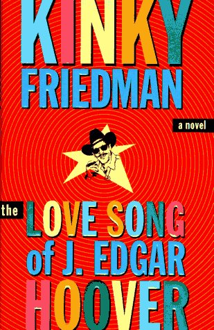 The Love Song of J. Edgar Hoover: FRIEDMAN, KINKY