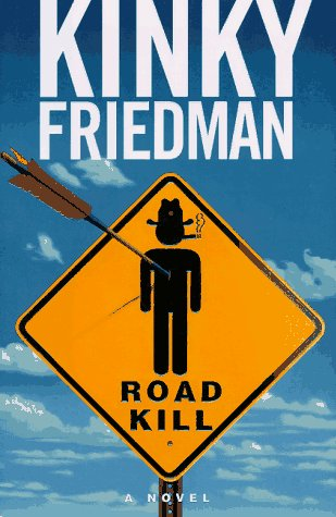 Road Kill: Friedman, Kinky