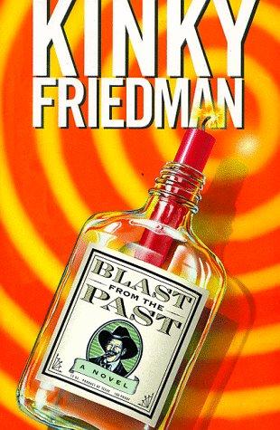 Blast from the Past: A Novel (Kinky: Friedman, Kinky