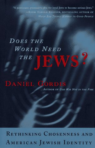 Does the World Need the Jews: Gordis, Daniel