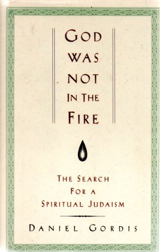 God Was Not in the Fire: The: Daniel Gordis