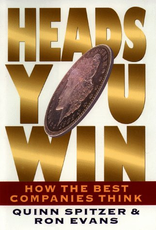 HEADS YOU WIN - HOW THE BEST COMPANIES THINK