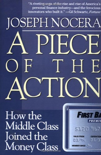 9780684804354: A Piece of the Action: How the Middle Class Joined the Money Class