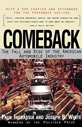 Comeback: The Fall & Rise of the American Automobile Industry: Ingrassia, Paul; White, Joseph B...
