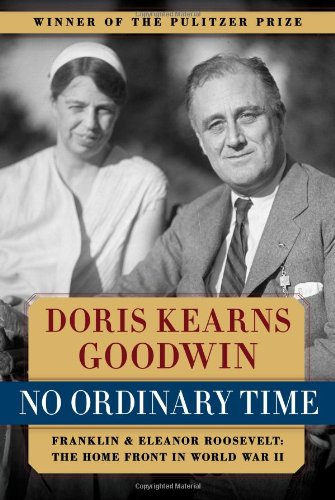 9780684804484: No Ordinary Time: Franklin and Eleanor Roosevelt: The Home Front in World War II