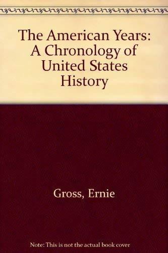The American Years: A Chronology of United: Gross, Ernie