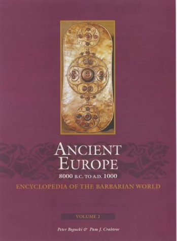 9780684806686: Ancient Europe, 8000 B.C. to A.D. 1000: An Encyclopedia of the Barbarian World