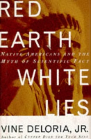 9780684807003: Red Earth, White Lies: Native Americans and the Myth of Scientific Fact