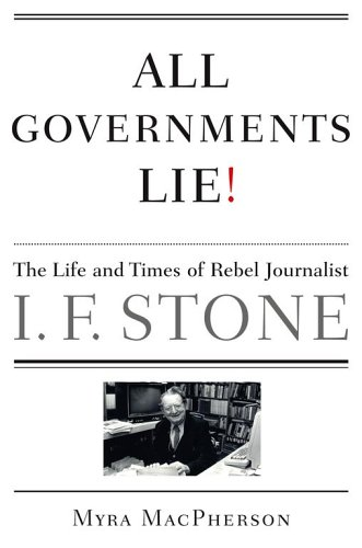 9780684807133: All Governments Lie: The Life and Times of Rebel Journalist I. F. Stone